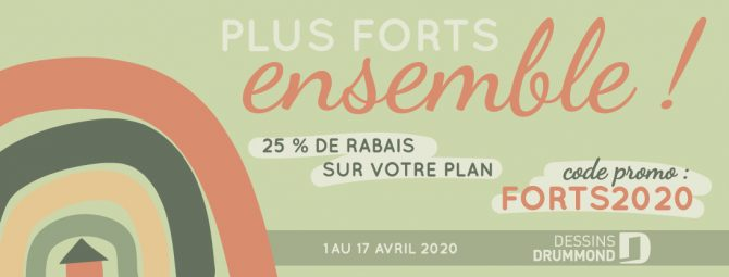 PROMO 25% DE RABAIS «PLUS FORTS ENSEMBLE»